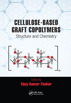 Cellulose-Based Graft Copolymers: Structure and Chemistry, 1st Edition (Paperback) book cover