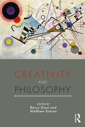 Creativity and Philosophy: 1st Edition (Paperback) book cover