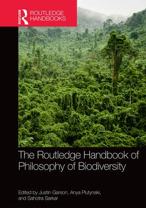 The Routledge Handbook of Philosophy of Biodiversity (Hardback) book cover