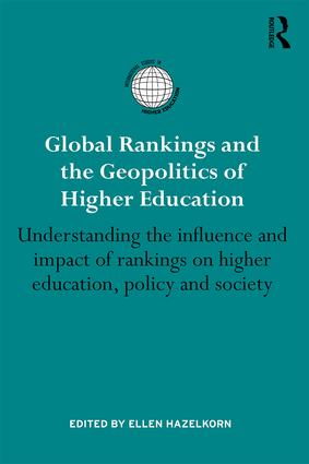 Global Rankings and the Geopolitics of Higher Education: Understanding the influence and impact of rankings on higher education, policy and society, 1st Edition (e-Book) book cover