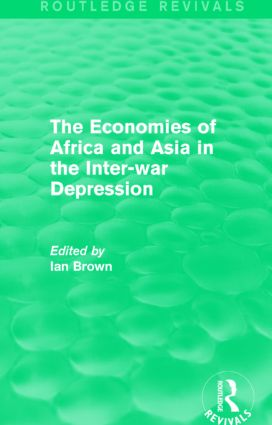 The Economies of Africa and Asia in the Inter-war Depression (Routledge Revivals): 1st Edition (Paperback) book cover