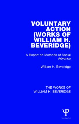 Voluntary Action (Works of William H. Beveridge): A Report on Methods of Social Advance, 1st Edition (Hardback) book cover