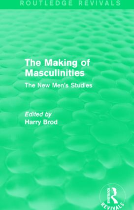 The Making of Masculinities (Routledge Revivals)