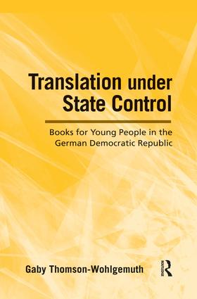 Translation Under State Control: Books for Young People in the German Democratic Republic book cover