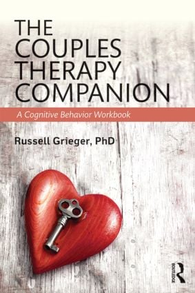 The Couples Therapy Companion: A Cognitive Behavior Workbook, 1st Edition (Paperback) book cover