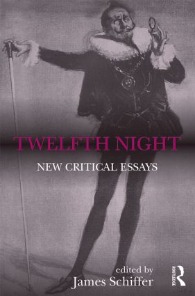 Twelfth Night: New Critical Essays, 1st Edition (Paperback) book cover