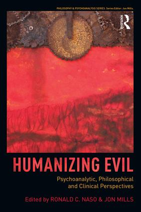 Humanizing Evil: Psychoanalytic, Philosophical and Clinical Perspectives book cover