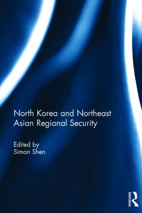 North Korea and Northeast Asian Regional Security: 1st Edition (Hardback) book cover