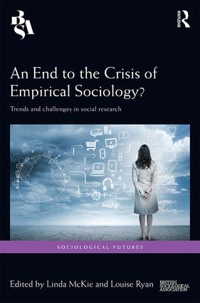 An End to the Crisis of Empirical Sociology?: Trends and Challenges in Social Research (Hardback) book cover