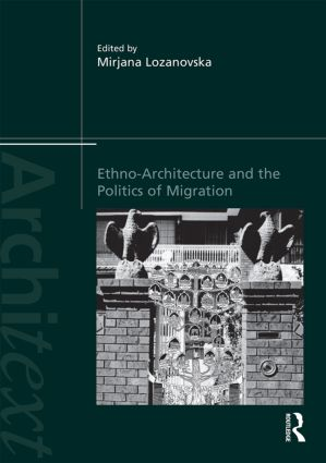 Ethno-Architecture and the Politics of Migration (Hardback) book cover
