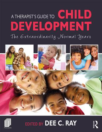 A Therapist's Guide to Child Development: The Extraordinarily Normal Years book cover