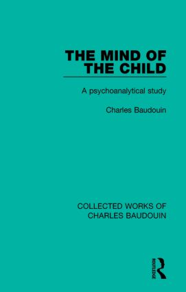 The Mind of the Child: A Psychoanalytical Study book cover