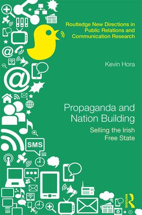 Propaganda and Nation Building: Selling the Irish Free State book cover