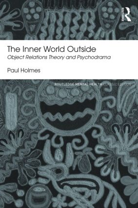 The Inner World Outside: Object Relations Theory and Psychodrama, 2nd Edition (Paperback) book cover