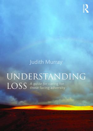 Understanding Loss: A Guide for Caring for Those Facing Adversity book cover