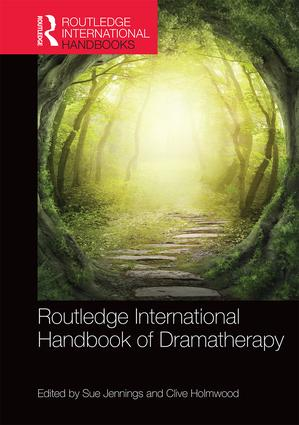 Routledge International Handbook of Dramatherapy