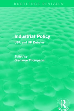 Industrial Policy (Routledge Revivals): USA and UK Debates, 1st Edition (Paperback) book cover