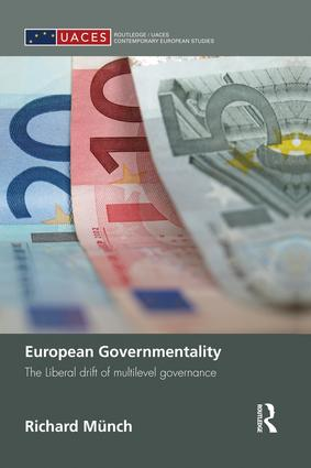 European Governmentality: The Liberal Drift of Multilevel Governance, 1st Edition (Paperback) book cover