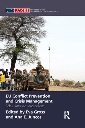 EU Conflict Prevention and Crisis Management: Roles, Institutions, and Policies book cover