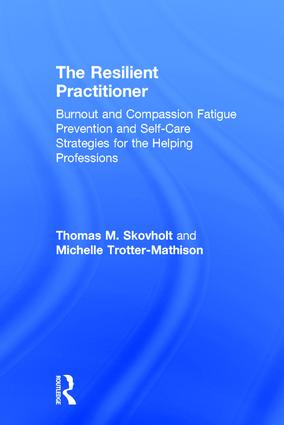 The Resilient Practitioner: Burnout and Compassion Fatigue Prevention and Self-Care Strategies for the Helping Professions, 3rd Edition (Hardback) book cover