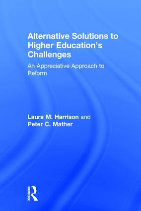 Alternative Solutions to Higher Education's Challenges: An Appreciative Approach to Reform, 1st Edition (Hardback) book cover