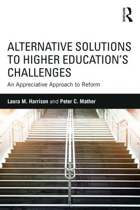 Alternative Solutions to Higher Education's Challenges: An Appreciative Approach to Reform, 1st Edition (e-Book) book cover