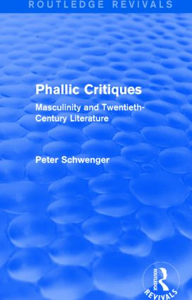 Phallic Critiques (Routledge Revivals): Masculinity and Twentieth-Century Literature, 1st Edition (Paperback) book cover