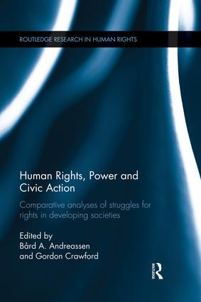 Human Rights, Power and Civic Action: Comparative analyses of struggles for rights in developing societies, 1st Edition (Paperback) book cover