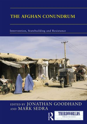 The Afghan Conundrum: intervention, statebuilding and resistance book cover