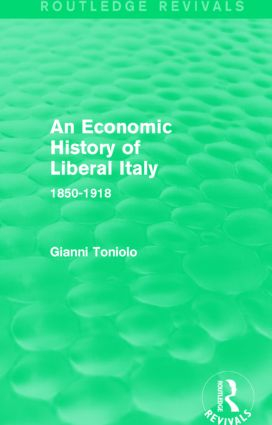 An Economic History of Liberal Italy (Routledge Revivals): 1850-1918, 1st Edition (Paperback) book cover
