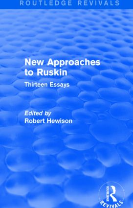 New Approaches to Ruskin (Routledge Revivals): Thirteen Essays, 1st Edition (Paperback) book cover