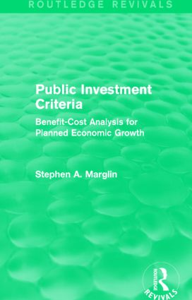 Public Investment Criteria (Routledge Revivals): Benefit-Cost Analysis for Planned Economic Growth, 1st Edition (Paperback) book cover