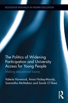 The Politics of Widening Participation and University Access for Young People: Making educational futures, 1st Edition (Hardback) book cover