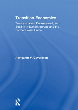 Transition Economies: Transformation, Development, and Society in Eastern Europe and the Former Soviet Union book cover