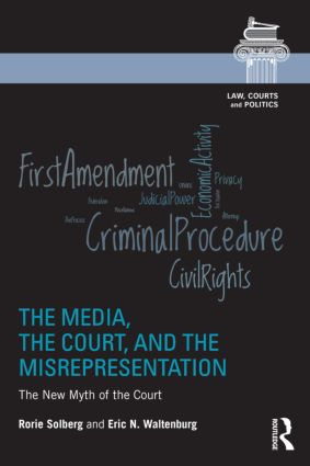 The Media, the Court, and the Misrepresentation: The New Myth of the Court book cover
