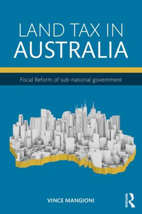 Land Tax in Australia: Fiscal reform of sub-national government book cover