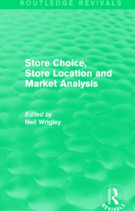 Store Choice, Store Location and Market Analysis (Routledge Revivals): 1st Edition (Paperback) book cover