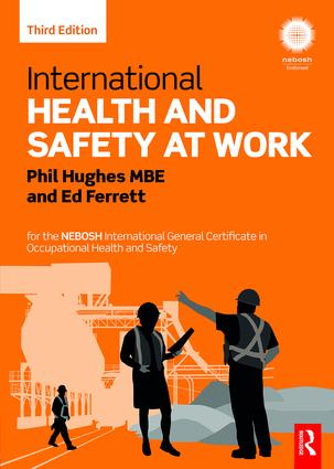 International Health and Safety at Work: for the NEBOSH International General Certificate in Occupational Health and Safety, 3rd Edition (Paperback) book cover