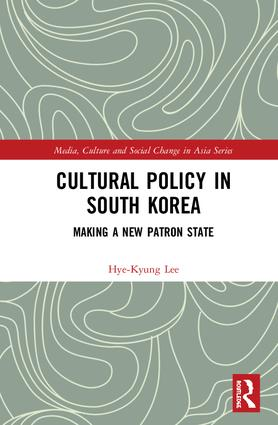 Cultural Policy in South Korea: Making a New Patron State book cover