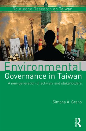 Environmental Governance in Taiwan: A New Generation of Activists and Stakeholders book cover