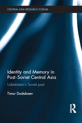 Identity and Memory in Post-Soviet Central Asia: Uzbekistan's Soviet Past book cover