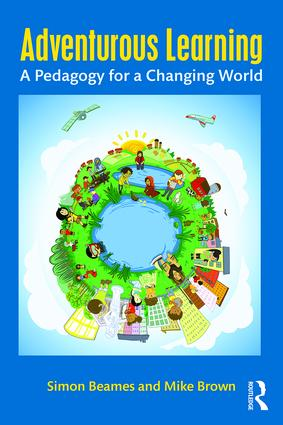 Adventurous Learning: A Pedagogy for a Changing World (Paperback) book cover