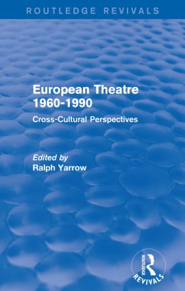 European Theatre 1960-1990 (Routledge Revivals): Cross-Cultural Perspectives book cover