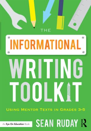 The Informational Writing Toolkit: Using Mentor Texts in Grades 3-5, 1st Edition (Paperback) book cover