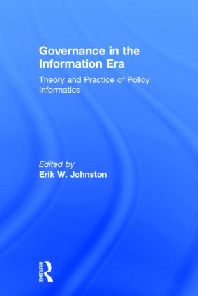 Governance in the Information Era: Theory and Practice of Policy Informatics, 1st Edition (Hardback) book cover