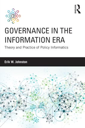 Governance in the Information Era: Theory and Practice of Policy Informatics, 1st Edition (Paperback) book cover