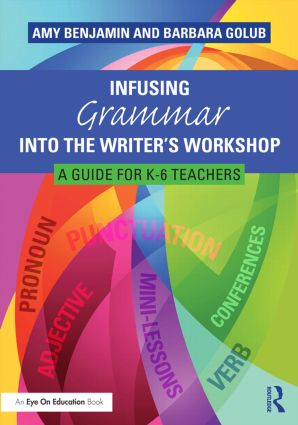Infusing Grammar Into the Writer's Workshop: A Guide for K-6 Teachers book cover