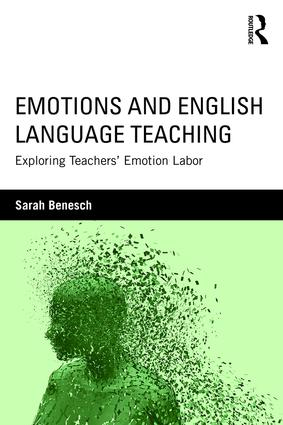 Emotions and English Language Teaching: Exploring Teachers' Emotion Labor book cover