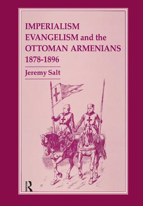 Imperialism, Evangelism and the Ottoman Armenians, 1878-1896: 1st Edition (Paperback) book cover