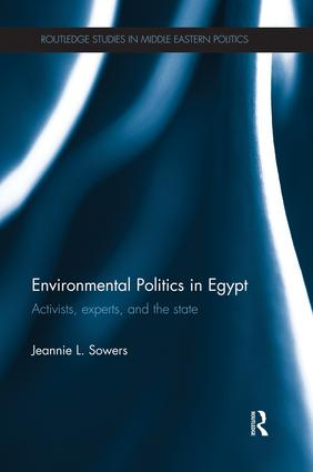 Environmental Politics in Egypt: Activists, Experts and the State book cover